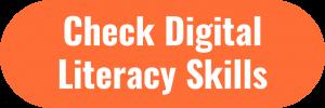 Check Digital Literacy Skills Button